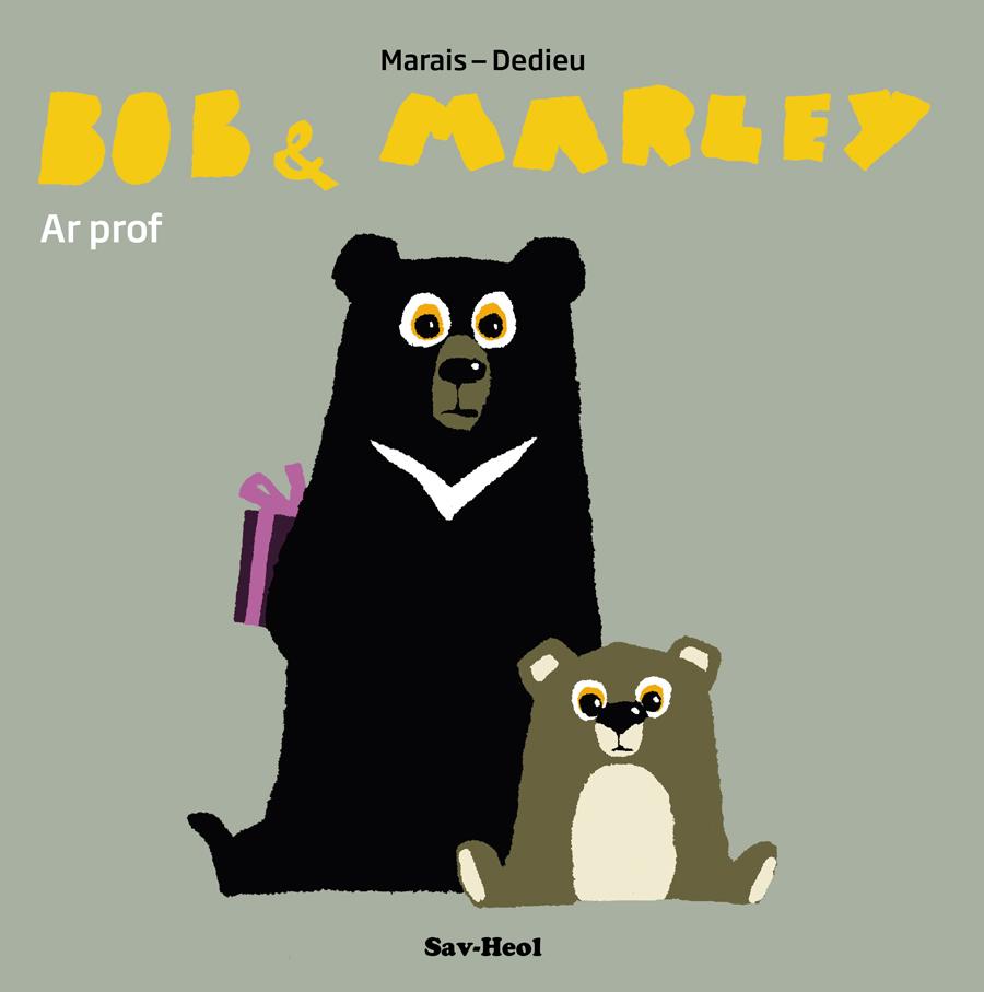 Bob & Marley : Ar prof